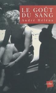 André Héléna et Jean-Pierre Deloux - Le goût du sang.