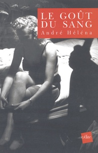 André Héléna - Le Goût du sang.