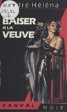 André Héléna - Les Compagnons du destin Tome 3 : Le Baiser à la veuve.