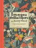 André Hellé - Images drôlatiques - Le petit monde d'André Hellé.