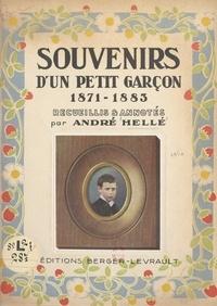 André Hellé - Souvenirs d'un petit garçon, 1871-1883.