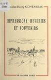 André-Henry Montarras et Charly Grenon - Impressions, rêveries et souvenirs - Poèmes et proses.