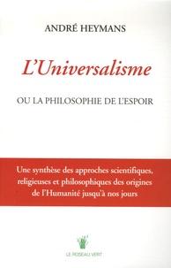André Heymans - L'Universalisme ou la philosophie de l'espoir.