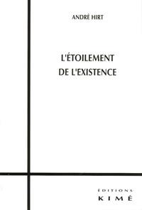 André Hirt - L'étoilement de l'existence.
