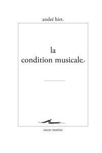 André Hirt - La condition musicale.