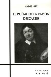 André Hirt - Le poème de la raison Descartes.