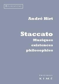 André Hirt - Staccato - Musiques, existences, philosophies.