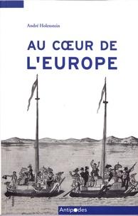 André Holenstein - Au coeur de l'Europe - Une histoire de la Suisse entre ouverture et repli.