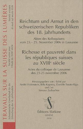 André Holenstein et Béla Kapossy - Richesse et pauvreté dans les républiques suisses au XVIIIe siècle - Actes du colloque de Lausanne des 23-25 novembre 2006.