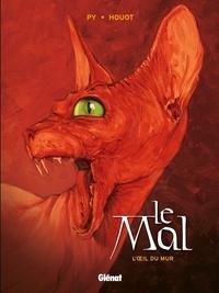 André Houot et  Py - Le Mal - Tome 01 - L'Oeil du mur.
