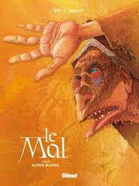 André Houot et  Py - Le Mal - Tome 03 - Super manne.