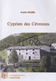 André Hours - Cyprien des Cévennes ou La vie d'une étincelle.