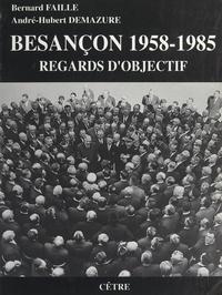 André-Hubert Demazure et Bernard Faille - Besançon 1958-1985 - Regards d'objectif.