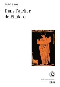 André Hurst - Dans l'atelier de Pindare.