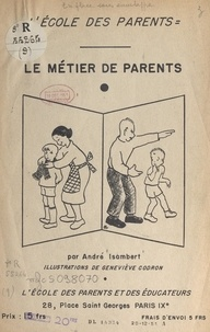 André Isambert et Geneviève Codron - Le métier de parents.