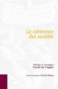 André Iteanu - La cohérence des sociétés - Mélanges en hommage à Daniel de Coppet.