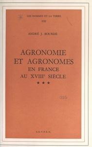André J. Bourde et  Faculté des Lettres et Science - Agronomie et agronomes en France au XVIIIe siècle - Thèse pour le Doctorat ès lettres.