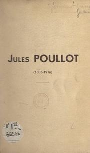 André Jacquinet - Jules Poullot, 1835-1916.