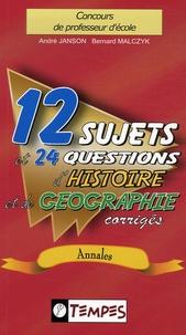 André Janson et Bernard Malczyk - 12 sujets et 24 questions d'histoire et de géographie corrigés.