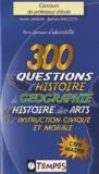 André Janson et Bernard Malczyk - 300 questions d'histoire, de géographie, d'histoire des arts et d'instruction civique et morale - Avec 120 confusions à éviter.