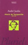 André Jardin - Alexis De Tocqueville.