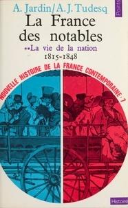 André Jardin et André-Jean Tudesq - La France des notables (2) : La vie de la nation.