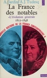 André Jardin et André-Jean Tudesq - Nouvelle histoire de la France contemporaine (6) - La France des notables (1) : L'évolution générale, 1815-1848.