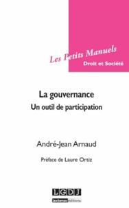 La gouvernance- Un outil de participation - André-Jean Arnaud |