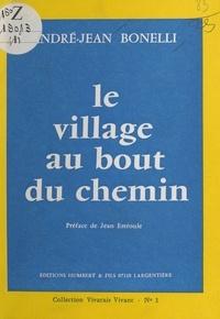 André-Jean Bonelli - Le village au bout du chemin.