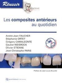 André-Jean Faucher et Stéphanie Ortet - Les composites antérieurs au quotidien.