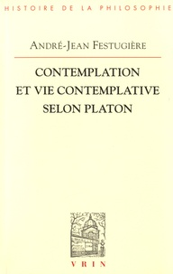 André-Jean Festugière - Contemplation et vie contemplative selon Platon.