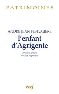 André-Jean Festugière - L'enfant d'Agrigente.