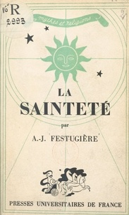 André-Jean Festugière et P.-L. Couchoud - La sainteté.