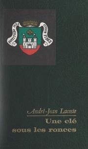 André-Jean Lacoste et Serge Avrilleau - Une clé sous les ronces.