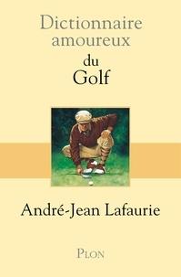 André-Jean Lafaurie - Dictionnaire amoureux du golf.