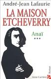 André-Jean Lafaurie - La Maison Etcheverry Tome 3 : Anaï.