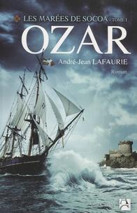 André-Jean Lafaurie - Les marées de Socoa Tome 1 : Ozar.