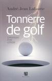 André-Jean Lafaurie - Tonnerre de golf - Chroniques d'une hypnose.