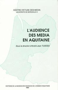 André-Jean Tudesq - L'audience des média en Aquitaine.
