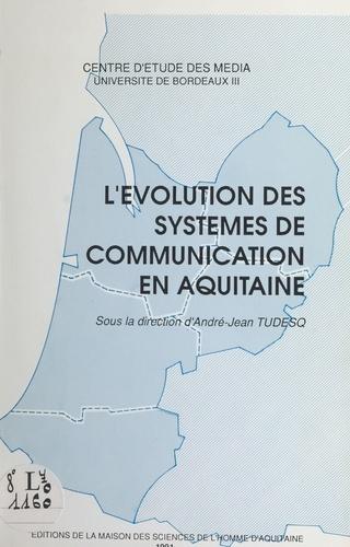 L'évolution des systèmes de communication en Aquitaine