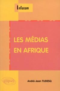 André-Jean Tudesq - Les médias en Afrique.