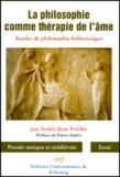 André-Jean Voelke - LA PHILOSOPHIE COMME THERAPIE DE L'AME. - Etudes de philosophie hellénistique.
