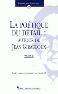 Histoiresdenlire.be La poétique du détail : autour de Jean Giraudoux - Volume 2 Image