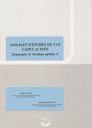 André Joncour et Marie-Odile Bréluzeau - Annales d'études de cas CAPET et PLP2 - Corrigés Economie et gestion option A.
