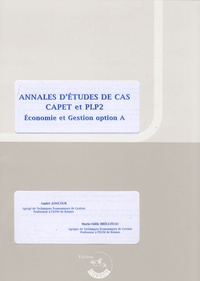André Joncour et Marie-Odile Bréluzeau - Annales d'études de cas CAPET et PLP2 - Enoncés Economie et gestion option A.