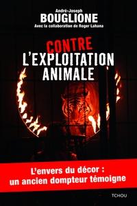 André-Joseph Bouglione - Contre l'exploitation animale.