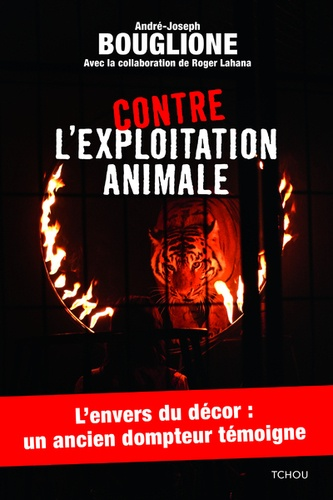 André-Joseph Bouglione - Contre l'exploitation animale.