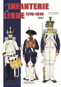 André Jouineau et Jean-Marie Mongin - L'infanterie de ligne tome 1_ 1776-1810.