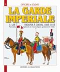 André Jouineau - La Garde impériale 1804-1815 - Tome 3, Les troupes à cheval, Deuxième partie.