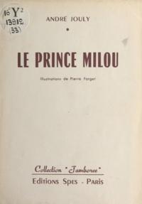 André Jouly et Pierre Forget - Le prince Milou.